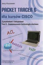 Packet Tracer 6 dla kursów CISCO TOM 5 - Zaawansowane technologie sieciowe