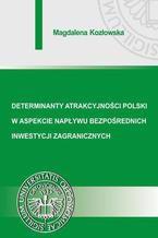 Determinanty atrakcyjności Polski w aspekcie napływu bezpośrednich inwestycji zagranicznych