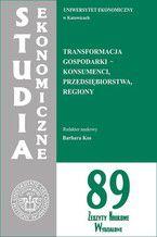 Transformacja gospodarki - konsumenci, przedsiębiorstwa, regiony. SE 89