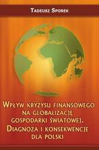 Wpływ kryzysu finansowego na globalizację gospodarki światowej. Diagnoza i konsekwencje dla Polski
