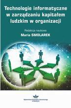 Technologie informatyczne w zarządzaniu kapitałem ludzkim w organizacji