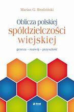 Oblicza polskiej spółdzielczości wiejskiej. - geneza - rozwój - przyszłość