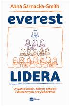 Everest Lidera. O wartościach, silnym zespole i skutecznym przywództwie