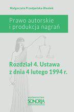 Prawo autorskie i produkcja nagrań. Rozdział 4. Ustawa z dnia 4 lutego 1994 roku
