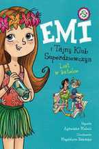Emi i Tajny Klub Superdziewczyn. Tom. 8. List w butelce
