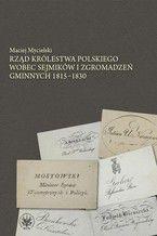 Rząd Królestwa Polskiego wobec sejmików i zgromadzeń gminnych 1815-1830