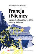 Francja i Niemcy w procesie integracji europejskiej w latach 1992-2007