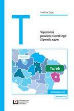 Toponimia powiatu tureckiego. Słownik nazw
