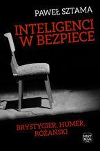 Inteligenci w bezpiece: Brystygier, Humer, Różański