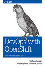 DevOps with OpenShift. Cloud Deployments Made Easy