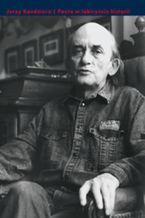 Poeta w labiryncie historii. Studia o pisarskich rolach Jerzego Ficowskiego