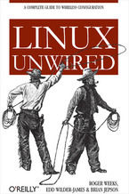 Okładka książki Linux Unwired. A Complete Guide to Wireless Configuration