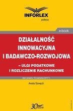 Działalność innowacyjna i badawczo-rozwojowa - ulgi i rozliczenia rachunkowe