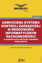 Samoocena systemu kontroli zarządczej w środowisku informatycznym rachunkowości w jednostkach sektora finansów publicznych