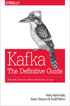 Okładka książki Kafka: The Definitive Guide. Real-Time Data and Stream Processing at Scale