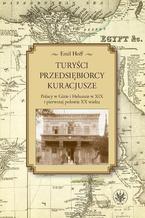 Turyści, przedsiębiorcy, kuracjusze. Polacy w Gizie i Heluanie w XIX i pierwszej połowie XX wieku