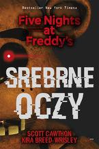 Five Nights at Freddys (tom 1). Srebrne oczy. Five Nights at Freddys