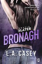 Bracia Slater. Bronagh