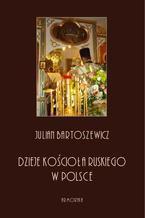 Dzieje kościoła ruskiego w Polsce