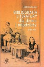 Bibliografia literatury dla dzieci i młodzieży. Wiek XIX. Literatura polska i przekłady