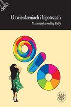 Okładka książki O twierdzeniach i hipotezach. Matematyka według Delty