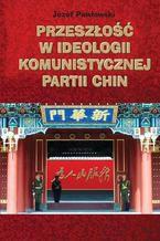 Przeszłość w ideologii Komunistycznej Partii Chin