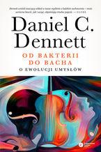 Od bakterii do Bacha. O ewolucji umysłów