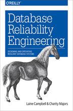Okładka książki Database Reliability Engineering. Designing and Operating Resilient Database Systems