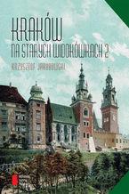 Kraków na starych widokówkach