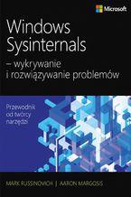 Windows Sysinternals wykrywanie i rozwiązywanie problemów. Optymalizacja niezawodności i wydajności systemów Windows przy użyciu Sysinternals