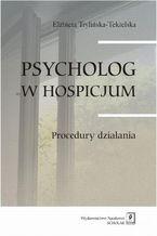 Psycholog w hospicjum. Procedury działania. Procedury działania
