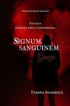 Signum Sanguinem. Geneza