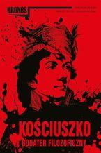 KRONOS 3/2017. Kościuszko  bohater filozoficzny