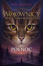 Wojownicy (tom 7). Północ, Wojownicy, Tom VII