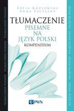 Tłumaczenie pisemne na język polski. Kompendium