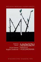 Marksizm. Nadzieje i rozczarowania