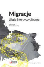 Migracje. Ujęcie interdyscyplinarne