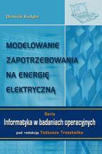 Modelowanie zapotrzebowania na energię elektryczną. Seria: Informatyka w badaniach operacyjnych