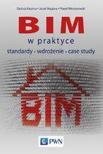 BIM w praktyce. Standardy Wdrożenie Case Study