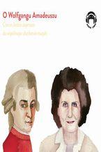 O Wolfgangu Amadeuszu - Ciocia Jadzia zaprasza do wspólnego słuchania muzyki