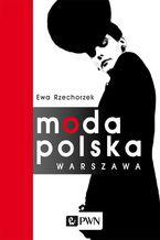 Moda Polska. Warszawa