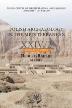 Polish Archaeology in the Mediterranean 24/2. Special Studies. Deir El-Bahari. Studies