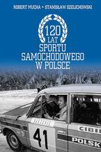 120 lat motoryzacji w Polsce