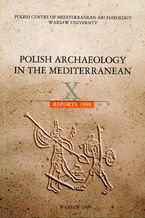 Polish Archaeology in the Mediterranean 10. Reports 1998