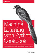 Okładka książki Machine Learning with Python Cookbook. Practical Solutions from Preprocessing to Deep Learning