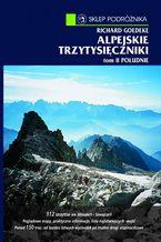 Alpejskie trzytysięczniki. Tom II. Południe. Południowa część Centralnych Alp Wschodnich i Dolomity