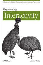 Okładka książki Programming Interactivity. A Designer's Guide to Processing, Arduino, and Openframeworks