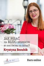 Okładka książki Jak pisać na blog ekspercki, by inni chcieli to czytać?