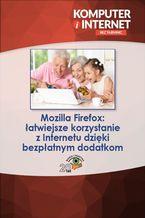 Mozilla Firefox: łatwiejsze korzystanie z Internetu dzięki bezpłatnym dodatkom
