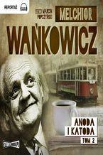 Okładka książki/ebooka Anoda i Katoda Tom 2